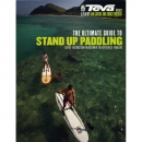 The Ultimate Guide To Stand-Up Paddling